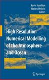 High Resolution Numerical Modelling of the Atmosphere and Ocean, , 0387366717