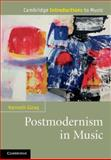 Postmodernism in Music, Gloag, Kenneth, 0521766710