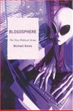 Blogosphere : The New Political Arena, Keren, Michael, 0739116711