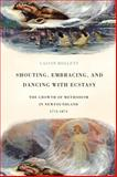 Shouting, Embracing, and Dancing with Ecstasy : The Growth of Methodism in Newfoundland, 1774-1874, Hollett, Calvin, 077353671X