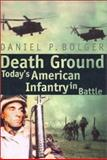 Death Ground, Daniel P. Bolger, 0891416714