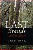 Last Stands : A Journey Through North America's Vanishing Ancient Rainforests, Pynn, Larry, 092158671X