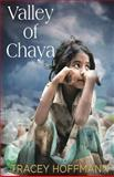 Valley of Chaya, Tracey Hoffmann, 1478106719