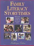 Family Literacy Storytimes : Readymade Storytimes Suitable for the Whole Family, Totten, Kathryn, 1555706711