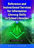 Reference and Instructional Services for Information Literacy Skills in School Libraries 3rd Edition