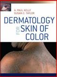 Dermatology for Skin of Color, Kelly, A. Paul and Taylor, Susan C., 0071446710