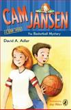 Cam Jansen and the Basketball Mystery, David A. Adler, 0142416711