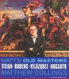 Matt's Old Masters, Matthew Collings, 0297646710