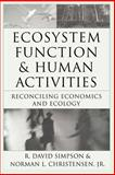 Ecosystem Function and Human Activities : Reconciling Economics and Ecology, , 0412096714
