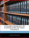 Clinique Medicale de L'Hotel-Dieu de Paris, Georges Dieulafoy, 1144916712