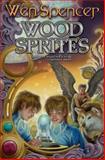 Wood Sprites, Wen Spencer, 1476736715