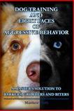 Dog Training and Eight Faces of Aggressive Behavior, Matthew Duffy, 1492336718