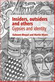 Insiders, Outsiders and Others : Gypsies and Identity, Bhopal, Kalwant and Myers, Martin, 1902806719