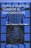 Topics in High Field Transport in Semiconductors, , 9810246714