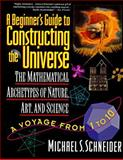 The Beginner's Guide to Constructing the Universe, Michael S. Schneider, 0060926716
