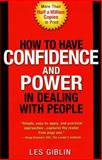 How to Have Confidence and Power in Dealing with People, Leslie T. Giblin and Leslie Giblin, 0134106717