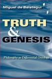 Truth and Genesis : Philosophy as Differential Ontology, Beistegui, Miguel de, 0253216710