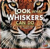 Look What Whiskers Can Do, Dorothy M. Souza, 0822566710