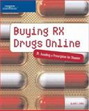 Buying Rx Drugs Online : Avoiding a Prescription for Disaster, Chase, Kate J., 159200671X