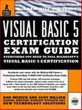 Visual Basic 5 Bootcamp : Everything You Need to Pass Microsoft's Visual Basic 5 Certification, Mezick, Dan, 0079136710