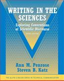 Writing in the Sciences : Exploring Conventions of Scientific Discourse (Part of the Allyn and Bacon Series in Technical Communication), Penrose, Ann M. and Katz, Steven B., 0205616712