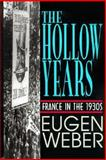 The Hollow Years : France in the 1930s, Weber, Eugen, 0393036715