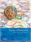 The Art of Community : Building the New Age of Participation, Bacon, Jono, 0596156715