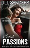 Secret Passions, Jill Sanders, 1492936715
