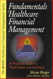 Fundamentals of Healthcare Financial Management, Berger, Steven, 0071346716