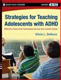 Strategies for Teaching Adolescents with ADHD, Silvia L. DeRuvo, 0470246715