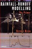 Rainfall - Runoff Modelling : The Primer, Beven, Keith J., 0470866713