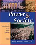 Power and Society : An Introduction to the Social Sciences, Harrison, Brigid C. and Dye, Thomas R., 0495096717