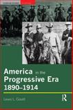 America in the Progressive Era, 1890-1914, Gould, Lewis L., 0582356717
