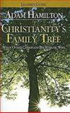 Christianity's Family Tree Leader's Guide, Adam Hamilton and Sally D. Sharpe, 0687466717