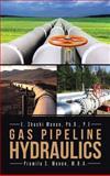 Gas Pipeline Hydraulics, Shashi Menon and Pramila Menon, 1466976713