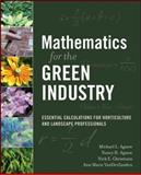 Mathematics for the Green Industry : Essential Calculations for Horticulture and Landscape Professionals, Christians, Nick and Agnew, Michael L., 0470136723