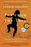 Far from the Tree, Andrew Solomon, 0743236726