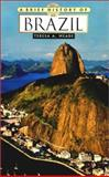 A Brief History of Brazil, Meade, Teresa A., 0816046727