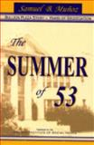 The Summer Of 53 : Bullion Plaza Story - Years of Segregation, Munoz, Samuel B., 0977116727