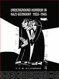 Underground Humour in Nazi Germany, 1933-1945, F. K. M. Hillenbrand, 1138006726