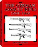 The German Assault Rifle, Peter R. Senich, 1581606729