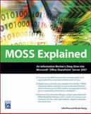 MOSS Explained : An Information Worker's Deep Dive into Microsoft Office SharePoint Server 2007, Ross, John and Young, Nicola, 1584506725
