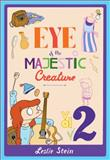 Eye of the Majestic Creature Vol. 2, Leslie Stein, 160699672X