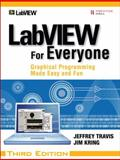 LabVIEW for Everyone : Graphical Programming Made Easy and Fun, Kring, Jim and Travis, Jeffrey, 0131856723