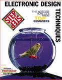 Electronic Design Techniques : The Hottest Techniques from Top Graphic Designers, Step-by-Step Publishing Staff, 020169672X