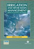 Irrigation and River Basin Management : Options for Governance and Institutions, Svendsen, Mark, 0851996728