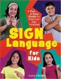 Sign Language for Kids, Lora Heller, 1402706723