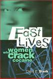Fast Lives : Women Who Use Crack Cocaine, Sterk, Claire E., 1566396727