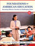 Foundations of American Education : Becoming Effective Teachers in Challenging Times, Johnson, James A. and Musial, Diann L., 0132836726