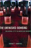 The Unfinished Bombing, Edward T. Linenthal, 0195136721